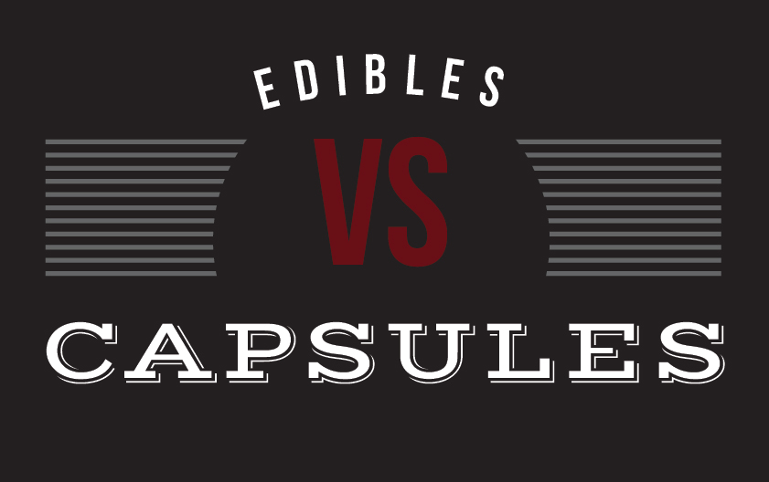 edibles vs capsules